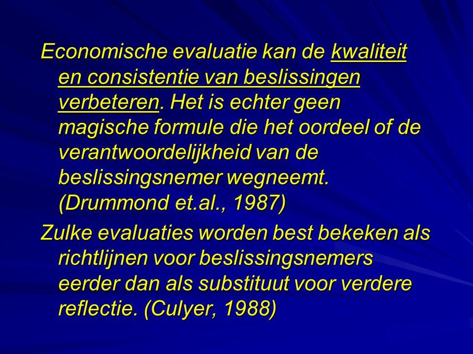 Economische evaluatie kan de kwaliteit en consistentie van beslissingen verbeteren. Het is echter geen magische formule die het oordeel of de verantwo