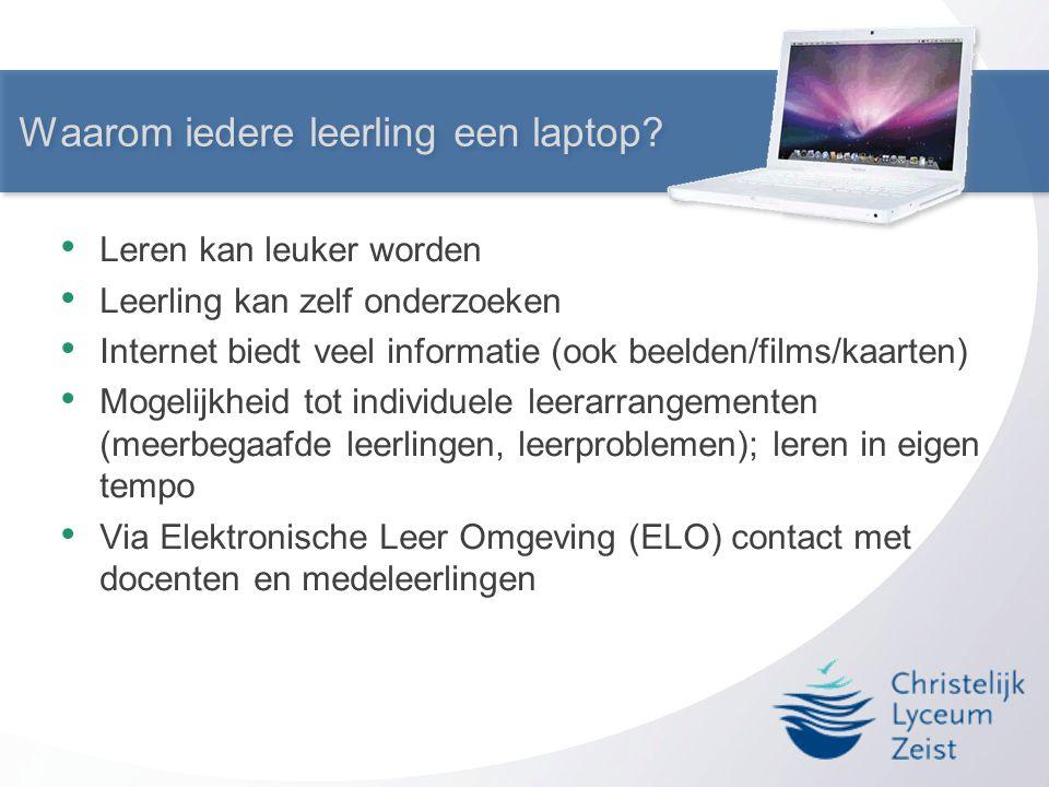 Waarom iedere leerling een laptop? • Leren kan leuker worden • Leerling kan zelf onderzoeken • Internet biedt veel informatie (ook beelden/films/kaart