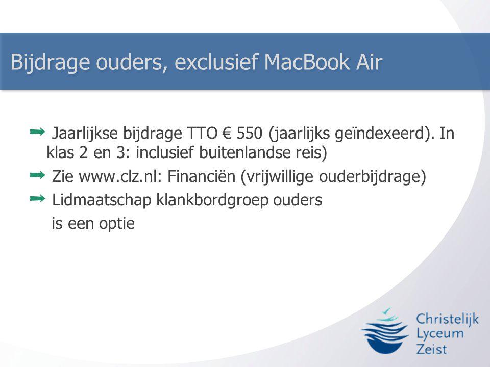 Bijdrage ouders, exclusief MacBook Air ➞ Jaarlijkse bijdrage TTO € 550 (jaarlijks geïndexeerd). In klas 2 en 3: inclusief buitenlandse reis) ➞ Zie www