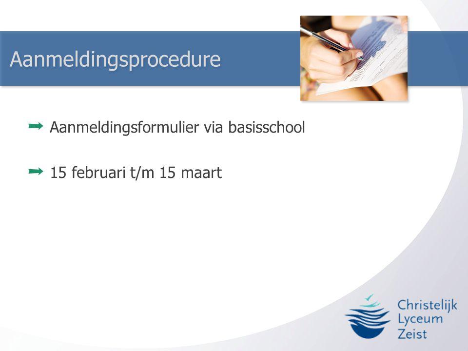 Aanmeldingsprocedure ➞ Aanmeldingsformulier via basisschool ➞ 15 februari t/m 15 maart