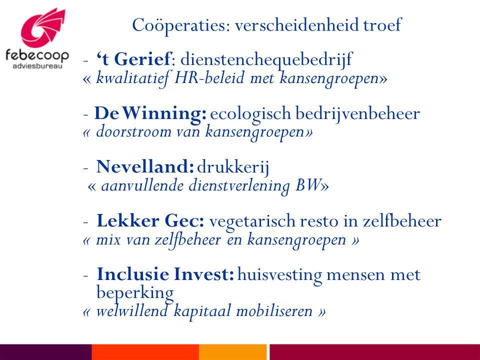 -'t Gerief: dienstenchequebedrijf « kwalitatief HR-beleid met kansengroepen» - De Winning: ecologisch bedrijvenbeheer « doorstroom van kansengroepen»