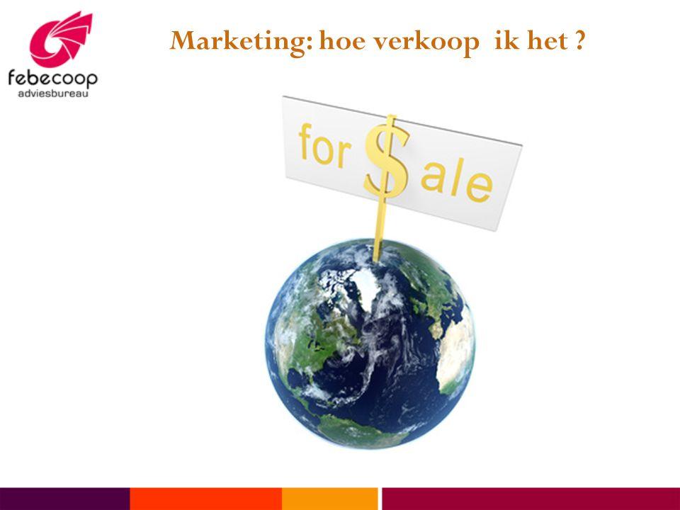 Marketing: hoe verkoop ik het ?