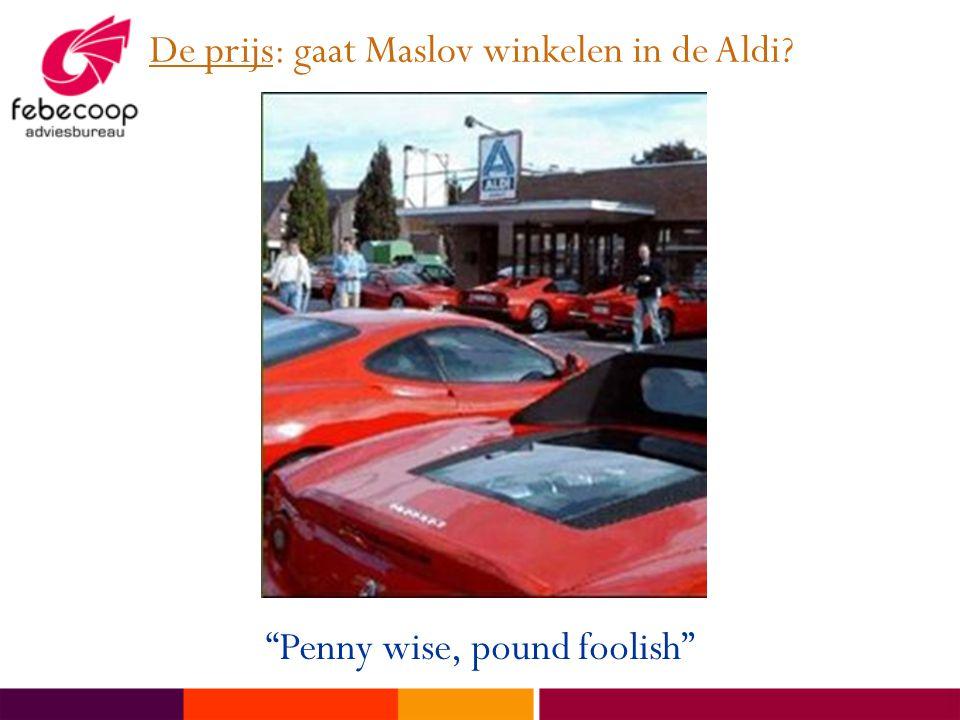 De prijs: gaat Maslov winkelen in de Aldi? Penny wise, pound foolish