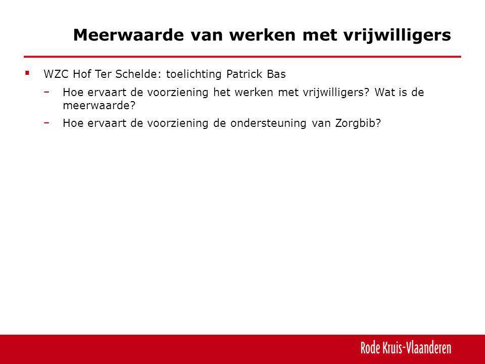  WZC Hof Ter Schelde: toelichting Patrick Bas − Hoe ervaart de voorziening het werken met vrijwilligers.