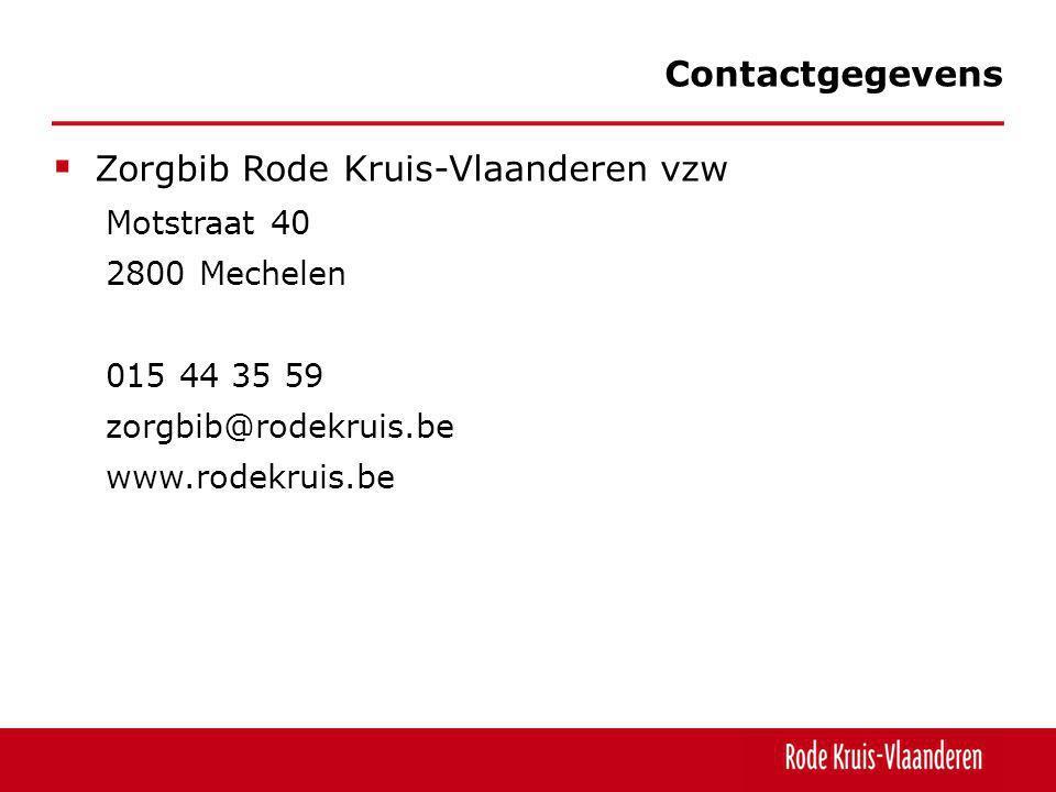  Zorgbib Rode Kruis-Vlaanderen vzw Motstraat 40 2800 Mechelen 015 44 35 59 zorgbib@rodekruis.be www.rodekruis.be Contactgegevens