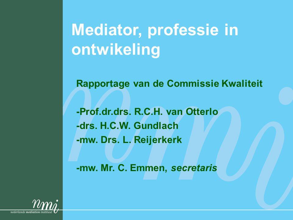 Mediator, professie in ontwikeling Rapportage van de Commissie Kwaliteit -Prof.dr.drs.