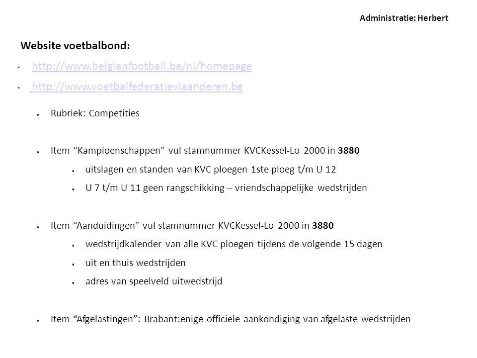 Administratie: Herbert Website voetbalbond: • http://www.belgianfootball.be/nl/homepagehttp://www.belgianfootball.be/nl/homepage • http://www.voetbalf