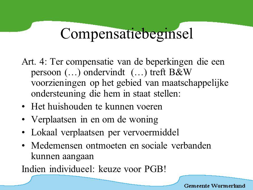 Compensatiebeginsel Art. 4: Ter compensatie van de beperkingen die een persoon (…) ondervindt (…) treft B&W voorzieningen op het gebied van maatschapp