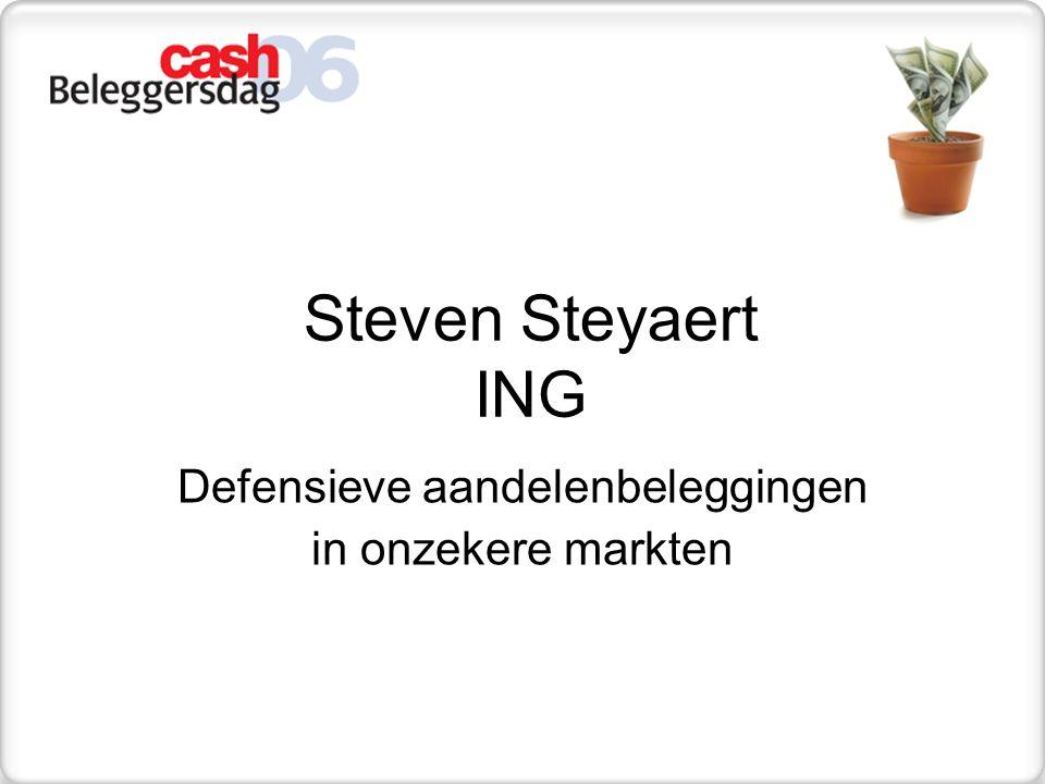 Defensieve aandelenbeleggingen in onzekere markten 18 november, Cash Beleggersdag Steven Steyaert ING Investment Management