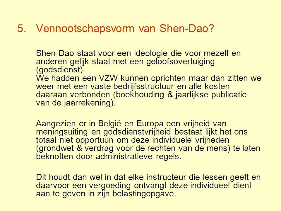 5.Vennootschapsvorm van Shen-Dao.