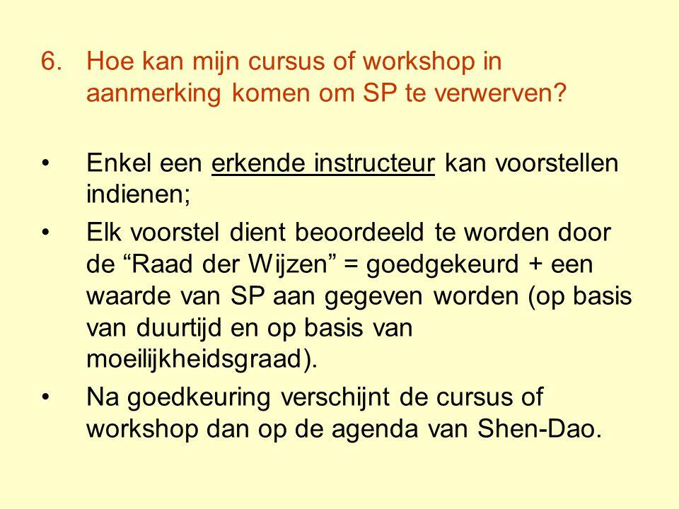 6.Hoe kan mijn cursus of workshop in aanmerking komen om SP te verwerven.