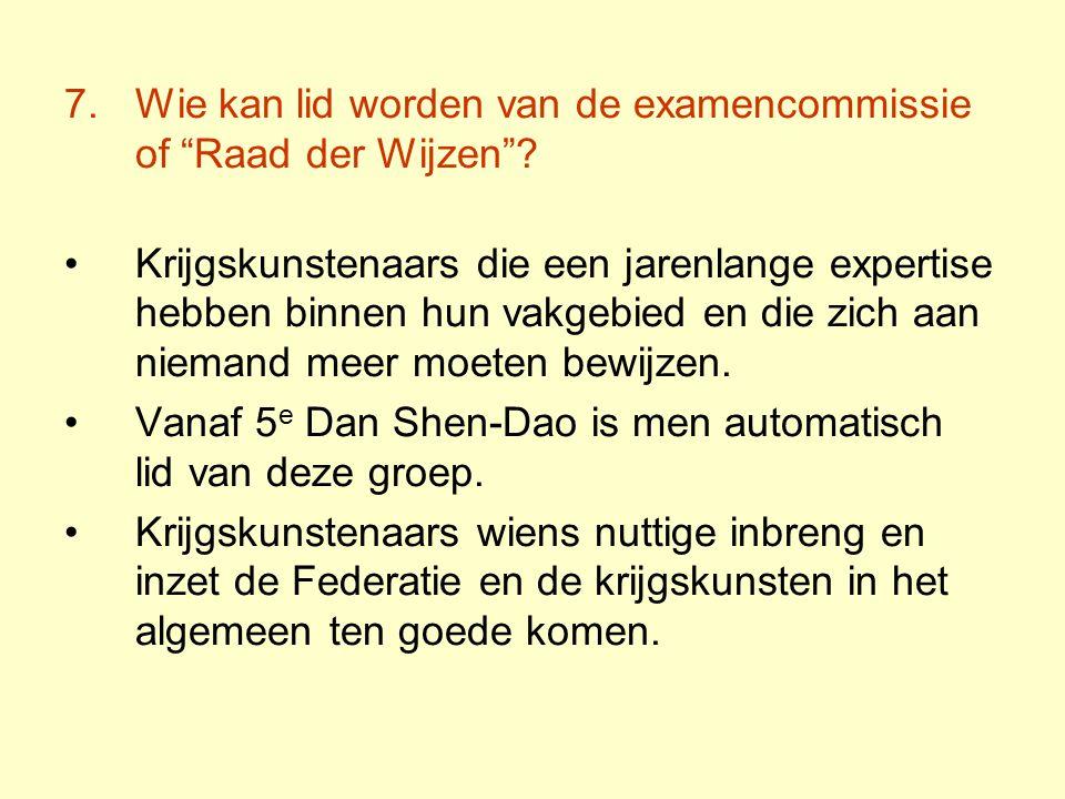7.Wie kan lid worden van de examencommissie of Raad der Wijzen .