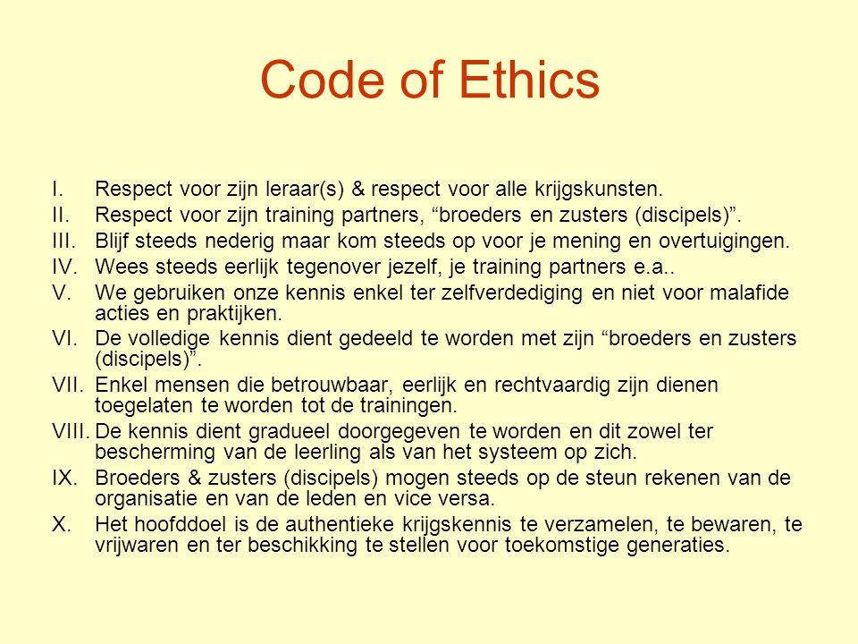 Code of Ethics I.Respect voor zijn leraar(s) & respect voor alle krijgskunsten.