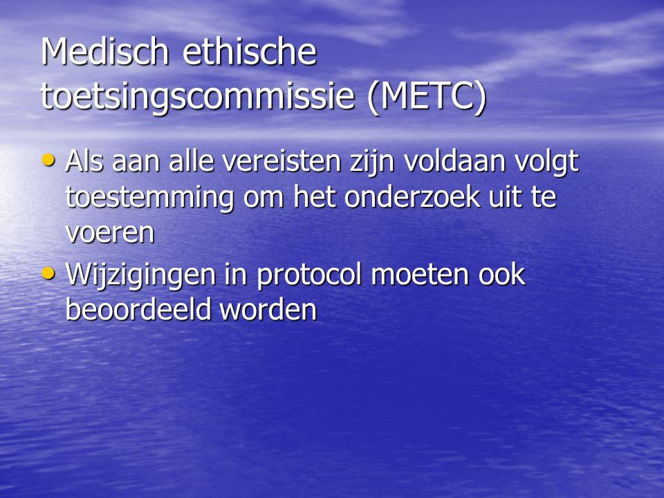 Medisch ethische toetsingscommissie (METC) • Als aan alle vereisten zijn voldaan volgt toestemming om het onderzoek uit te voeren • Wijzigingen in pro