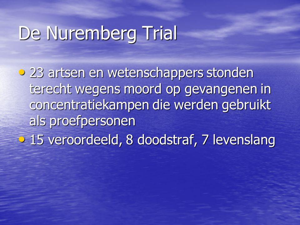 • 23 artsen en wetenschappers stonden terecht wegens moord op gevangenen in concentratiekampen die werden gebruikt als proefpersonen • 15 veroordeeld,