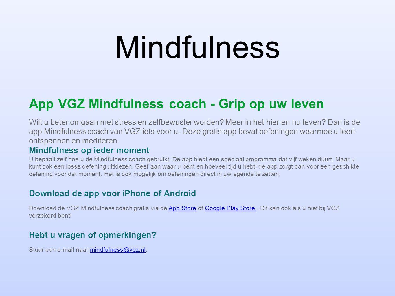 Mindfulness App VGZ Mindfulness coach - Grip op uw leven Wilt u beter omgaan met stress en zelfbewuster worden.