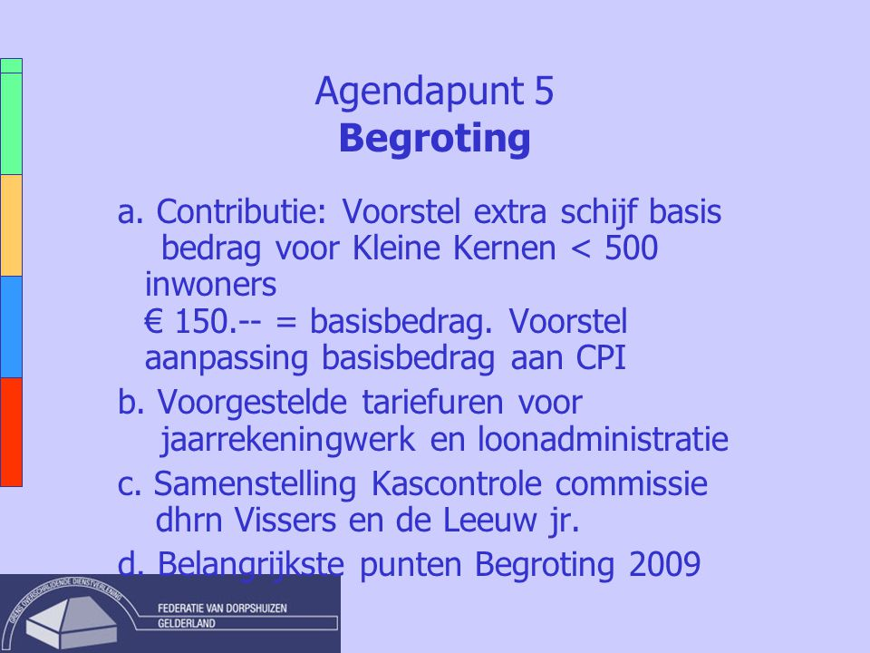 Agendapunt 5 Begroting a.