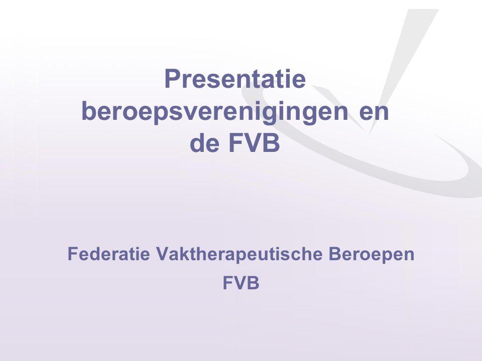 Federatie Vaktherapeutische Beroepen FVB Presentatie beroepsverenigingen en de FVB