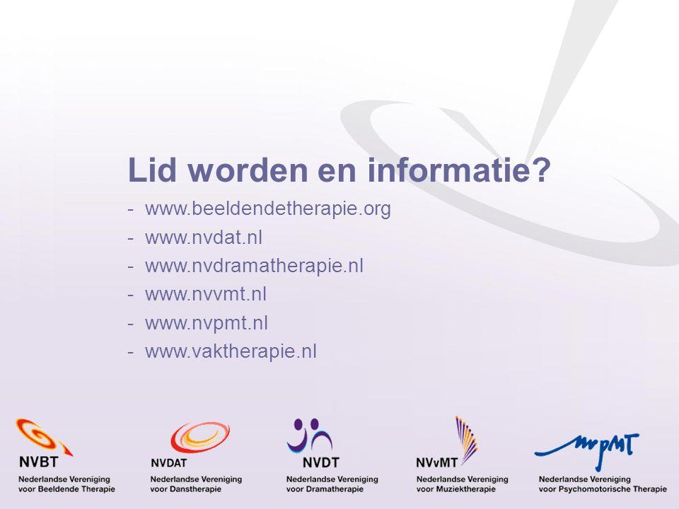 Lid worden en informatie? - www.beeldendetherapie.org - www.nvdat.nl - www.nvdramatherapie.nl - www.nvvmt.nl - www.nvpmt.nl - www.vaktherapie.nl