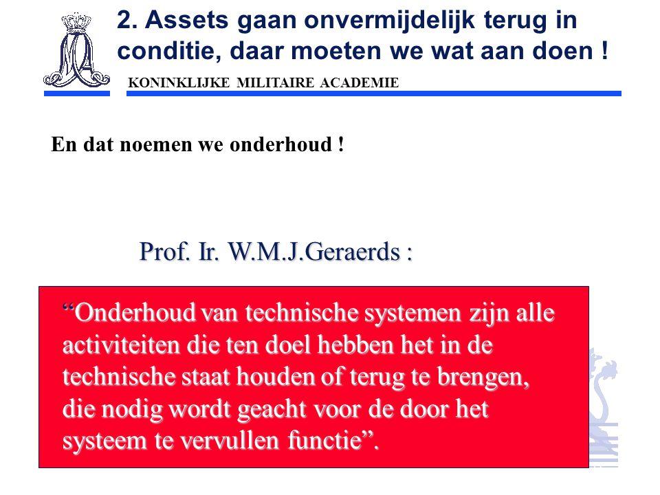 KONINKLIJKE MILITAIRE ACADEMIE Inleiding Technische wetenschappen : mobiliteit11 2. Assets gaan onvermijdelijk terug in conditie, daar moeten we wat a