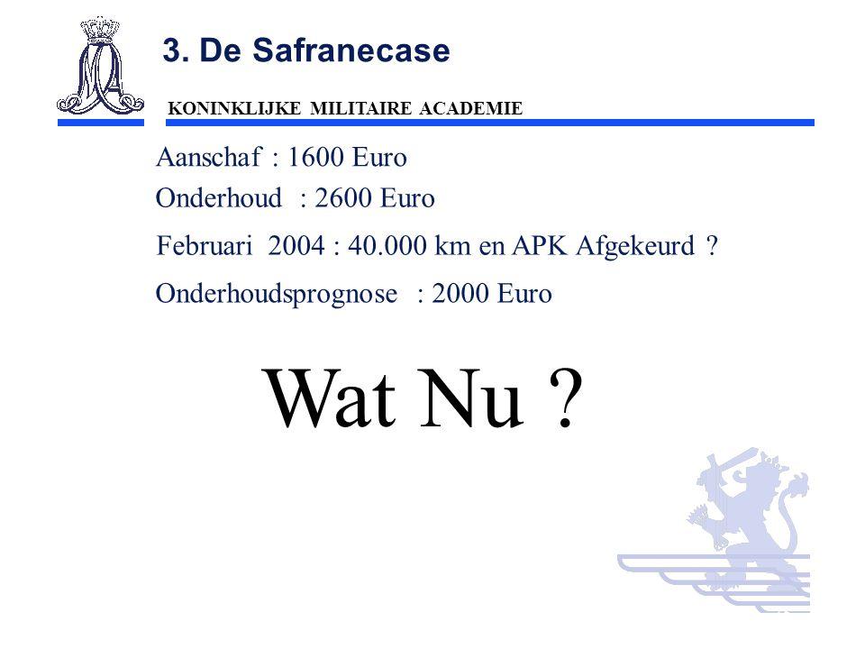 KONINKLIJKE MILITAIRE ACADEMIE Inleiding Technische wetenschappen : mobiliteit35 3. De Safranecase Aanschaf : 1600 Euro Onderhoud : 2600 Euro Februari
