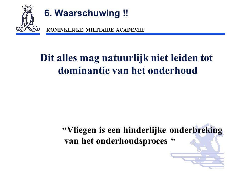 """KONINKLIJKE MILITAIRE ACADEMIE Inleiding Technische wetenschappen : mobiliteit65 """"Vliegen is een hinderlijke onderbreking van het onderhoudsproces """" 6"""