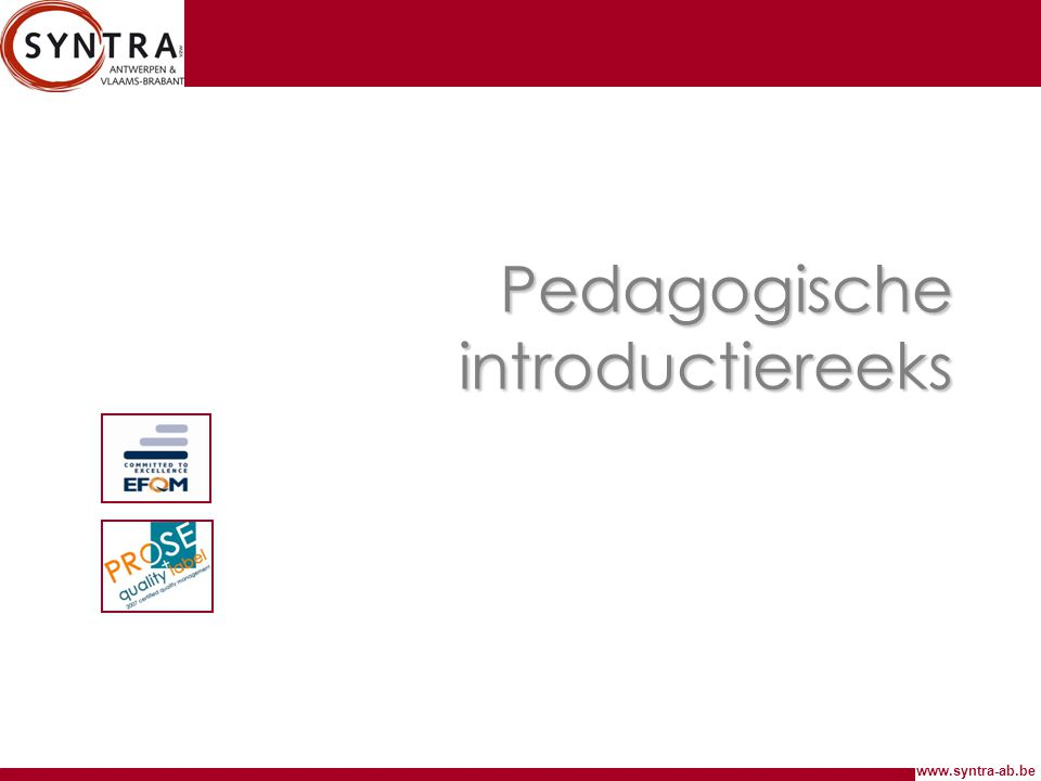 www.syntra-ab.be Pedagogische introductiereeks