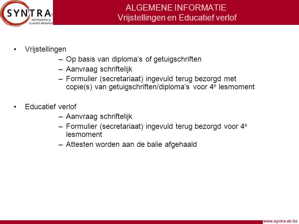 www.syntra-ab.be ALGEMENE INFORMATIE Vrijstellingen en Educatief verlof •Vrijstellingen –Op basis van diploma's of getuigschriften –Aanvraag schriftel