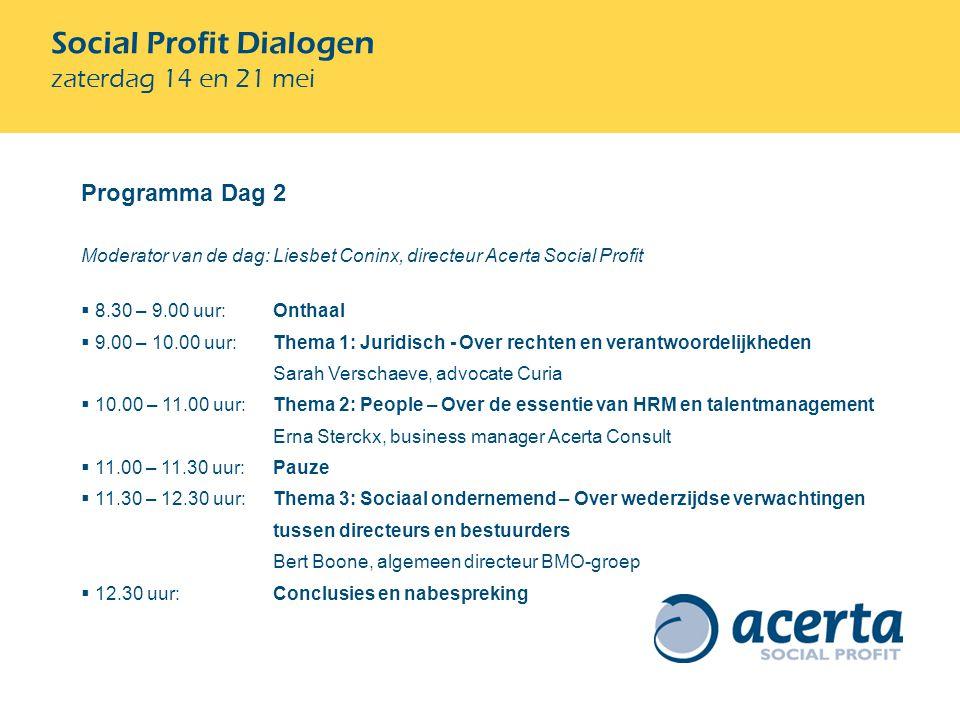 Programma Dag 2 Moderator van de dag: Liesbet Coninx, directeur Acerta Social Profit  8.30 – 9.00 uur: Onthaal  9.00 – 10.00 uur: Thema 1: Juridisch