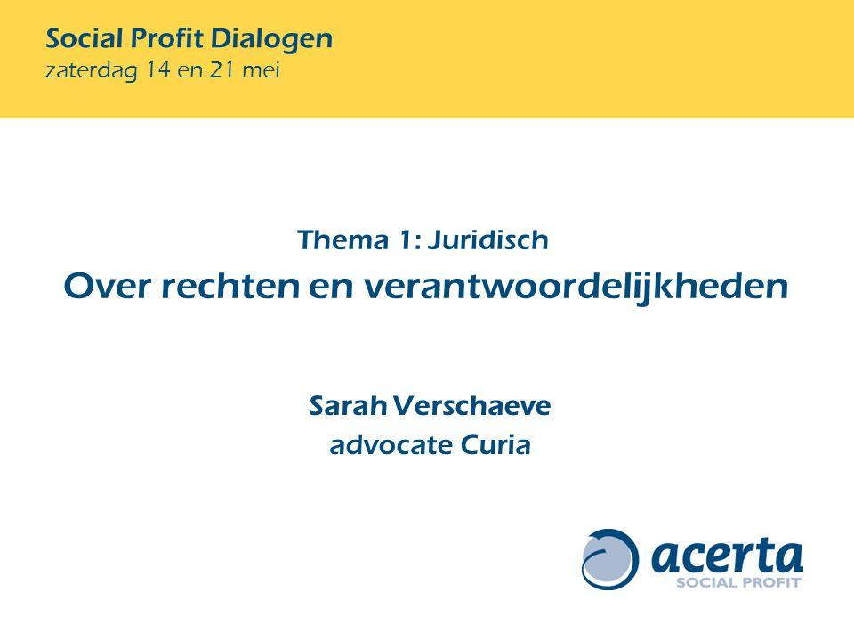 Sarah Verschaeve advocate Curia Thema 1: Juridisch Over rechten en verantwoordelijkheden