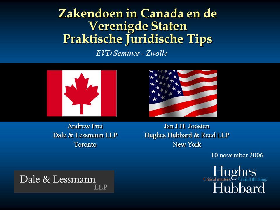 Zakendoen in Canada en de Verenigde Staten Praktische Juridische Tips Andrew Frei Dale & Lessmann LLP Toronto Andrew Frei Dale & Lessmann LLP Toronto Jan J.H.