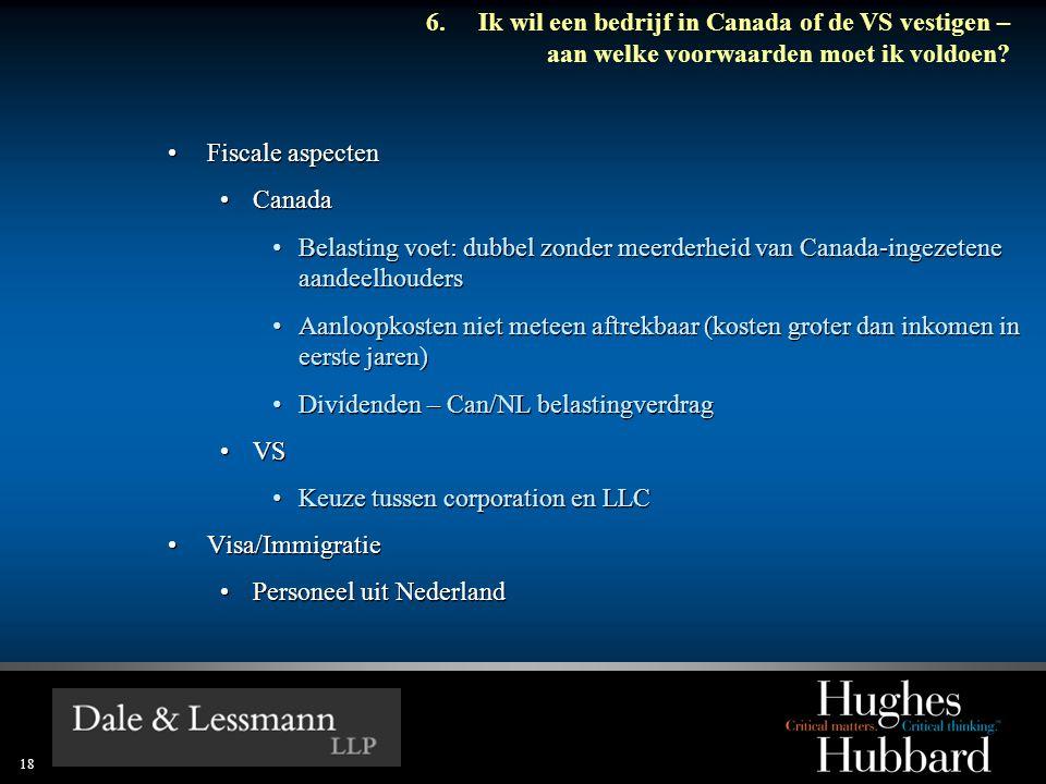 18 6.Ik wil een bedrijf in Canada of de VS vestigen – aan welke voorwaarden moet ik voldoen.