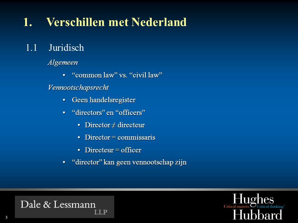 3 1.Verschillen met Nederland 1.1 Juridisch Algemeen • common law vs.