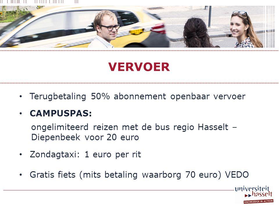 VERVOER • Terugbetaling 50% abonnement openbaar vervoer • CAMPUSPAS: ongelimiteerd reizen met de bus regio Hasselt – Diepenbeek voor 20 euro • Zondagtaxi: 1 euro per rit • Gratis fiets (mits betaling waarborg 70 euro) VEDO