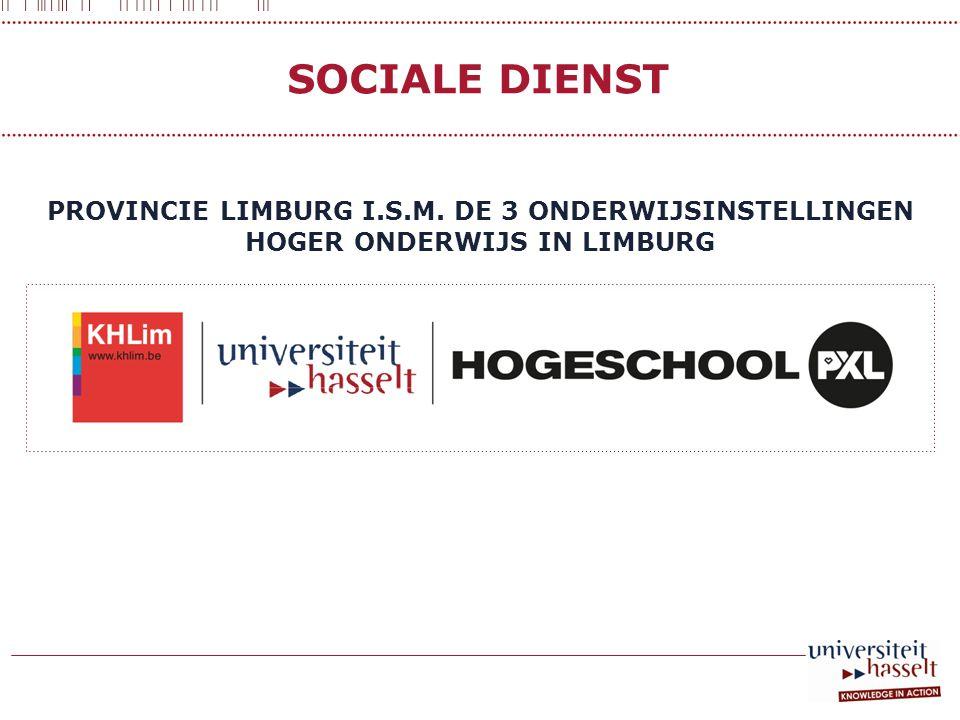 PROVINCIE LIMBURG I.S.M. DE 3 ONDERWIJSINSTELLINGEN HOGER ONDERWIJS IN LIMBURG