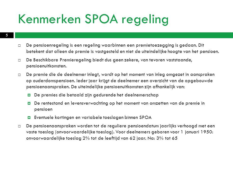 Kenmerken SPOA regeling  De pensioenregeling is een regeling waarbinnen een premietoezegging is gedaan.