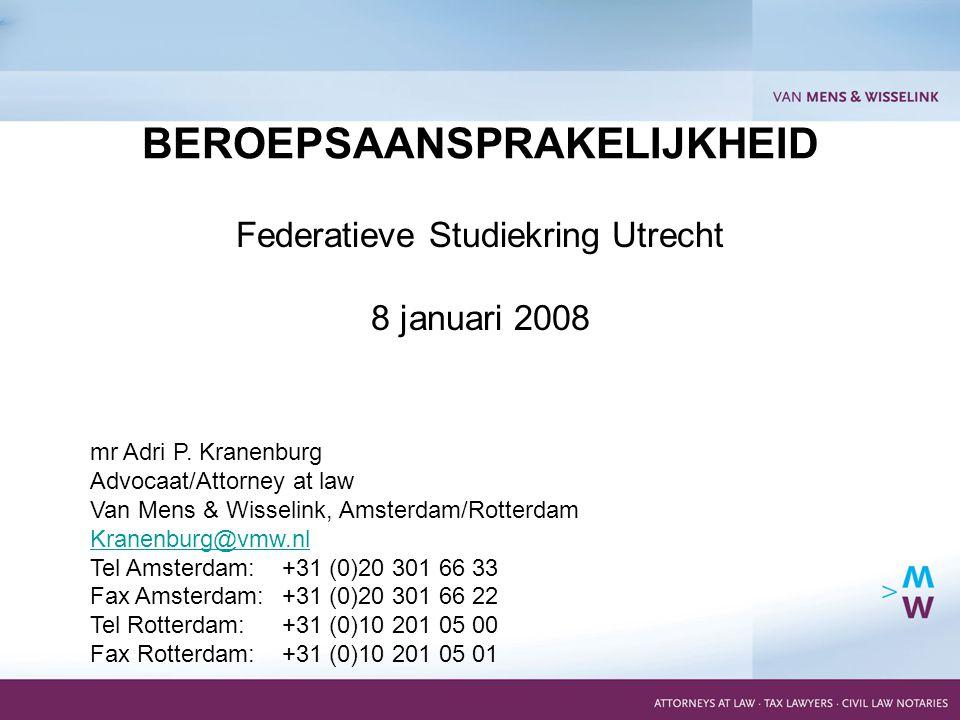 1 Federatieve Studiekring Utrecht 8 januari 2008 BEROEPSAANSPRAKELIJKHEID mr Adri P.