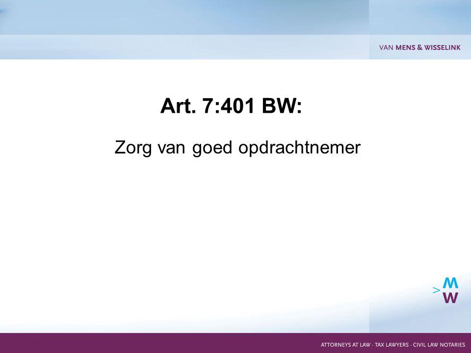 5 Zorg van goed opdrachtnemer Art. 7:401 BW: