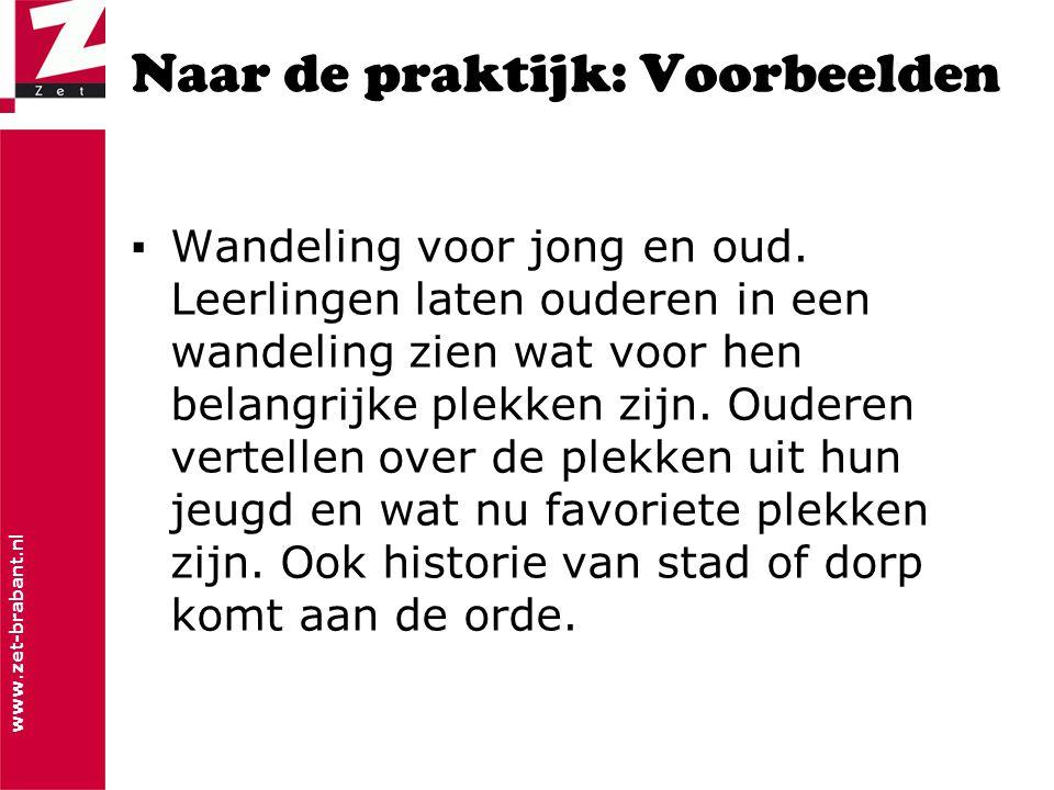 www.zet-brabant.nl Naar de praktijk: Voorbeelden ▪Wandeling voor jong en oud.