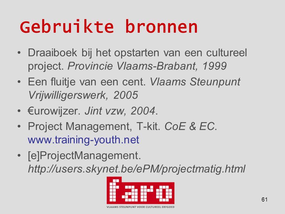 61 Gebruikte bronnen •Draaiboek bij het opstarten van een cultureel project.