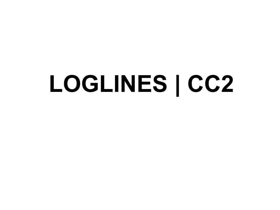 LOGLINES | CC2