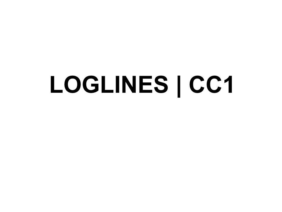 LOGLINES | CC1