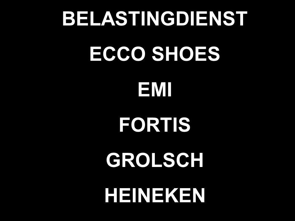 BELASTINGDIENST ECCO SHOES EMI FORTIS GROLSCH HEINEKEN