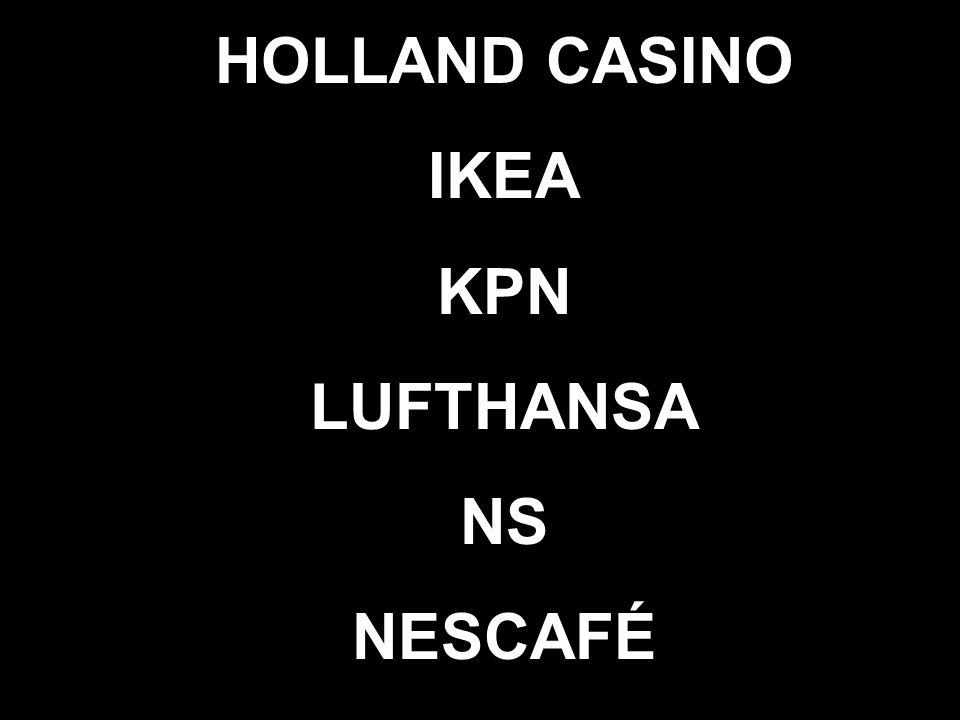 HOLLAND CASINO IKEA KPN LUFTHANSA NS NESCAFÉ