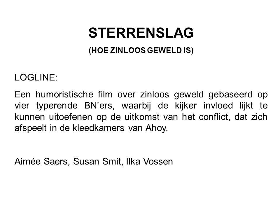 STERRENSLAG (HOE ZINLOOS GEWELD IS) LOGLINE: Een humoristische film over zinloos geweld gebaseerd op vier typerende BN'ers, waarbij de kijker invloed lijkt te kunnen uitoefenen op de uitkomst van het conflict, dat zich afspeelt in de kleedkamers van Ahoy.