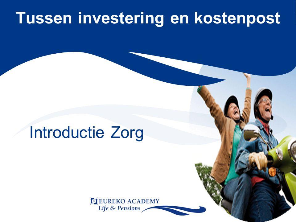 Tussen investering en kostenpost Introductie Zorg