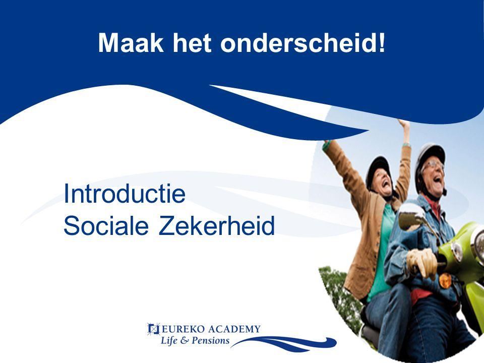 Maak het onderscheid! Introductie Sociale Zekerheid