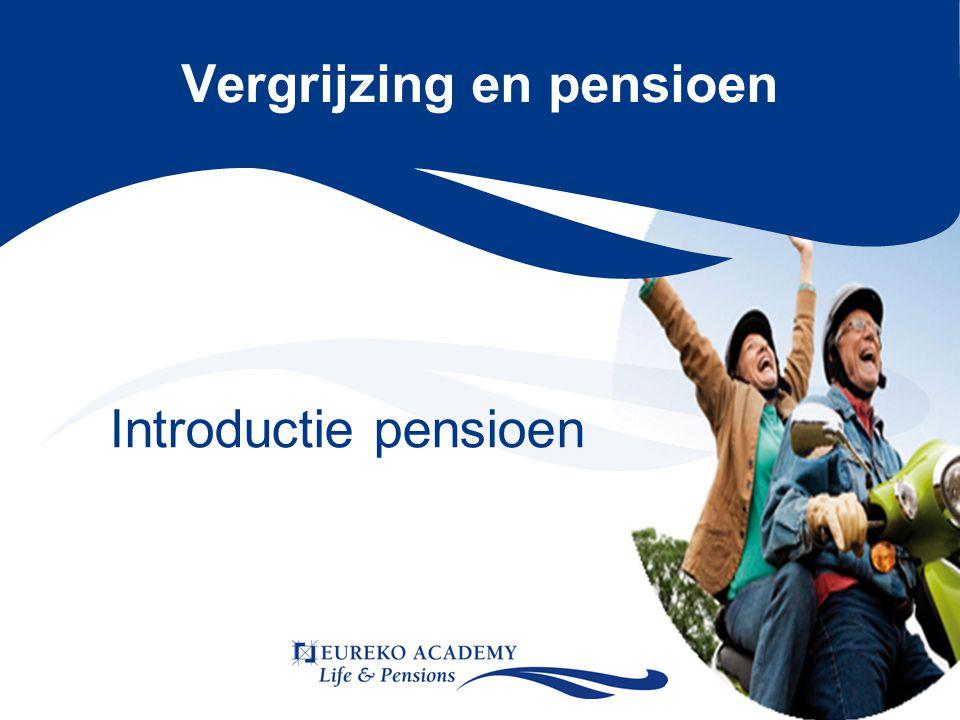 Vergrijzing en pensioen Introductie pensioen