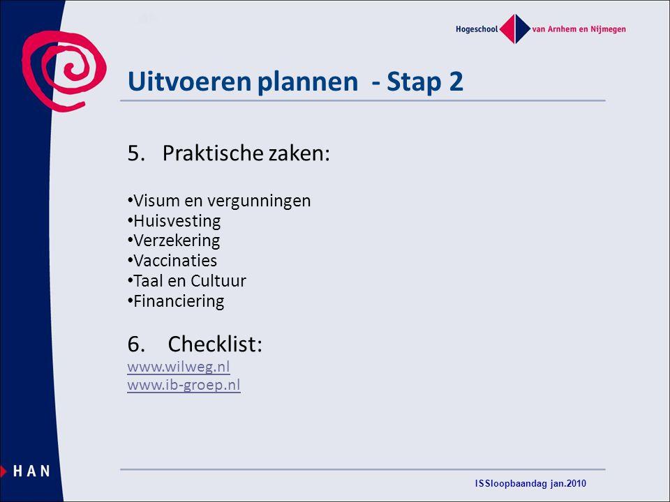 ISSloopbaandag jan.2010 Uitvoeren plannen - Stap 2 5.