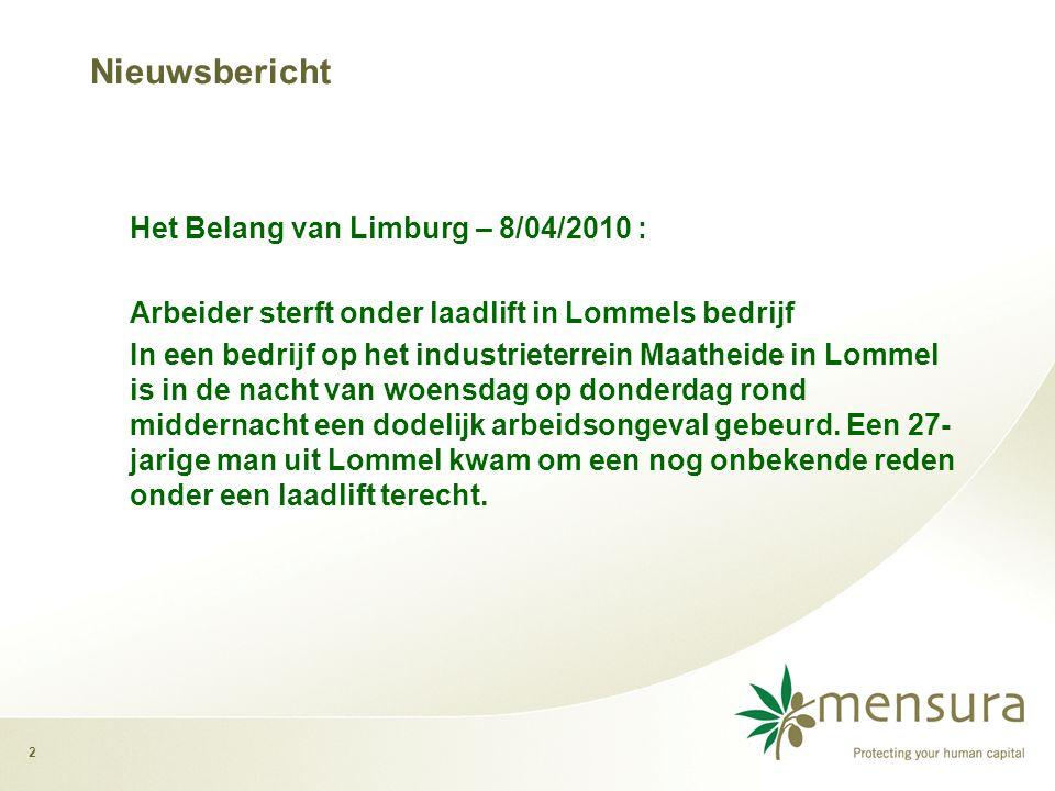 2 Nieuwsbericht Het Belang van Limburg – 8/04/2010 : Arbeider sterft onder laadlift in Lommels bedrijf In een bedrijf op het industrieterrein Maatheide in Lommel is in de nacht van woensdag op donderdag rond middernacht een dodelijk arbeidsongeval gebeurd.
